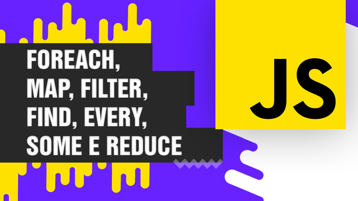 forEach(), map(), filter(), find(), every(), some() e reduce() - JavaScript 🔥