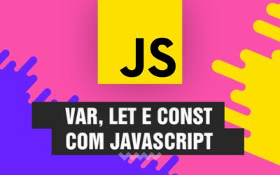 Diferenças de var, let e const com Javascript  💡