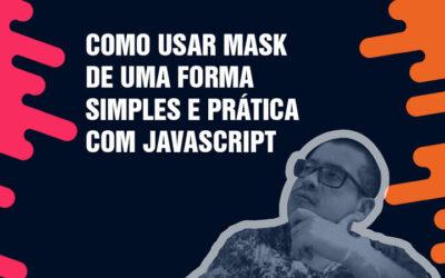 Como usar mask de uma forma simples e prática com Javascript ( Cpf / Cnpj / Outros )
